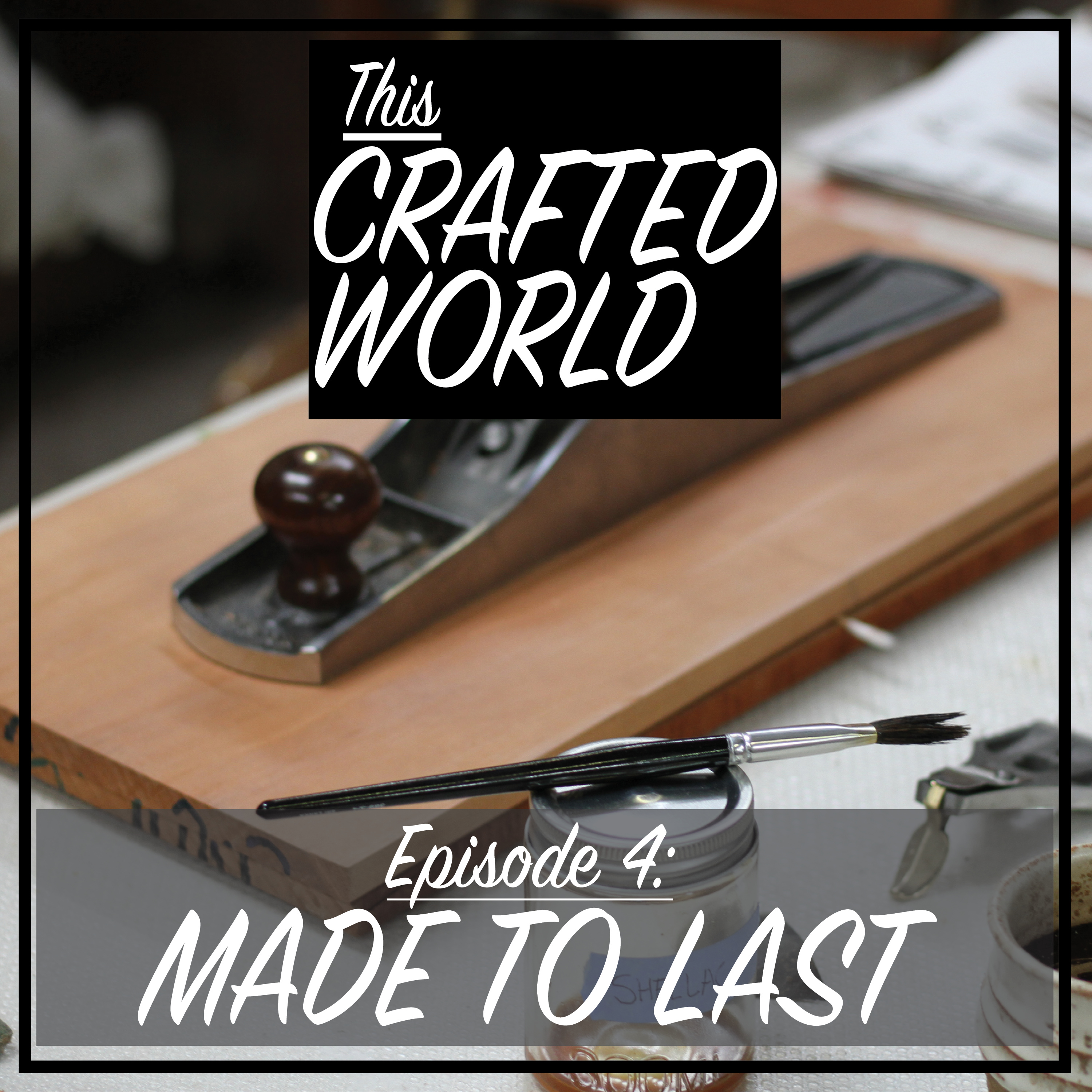 Episode 4: Made to Last
