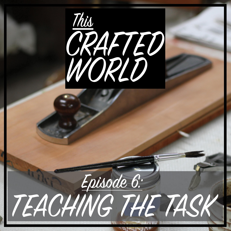 Episode 6: Teaching the Task