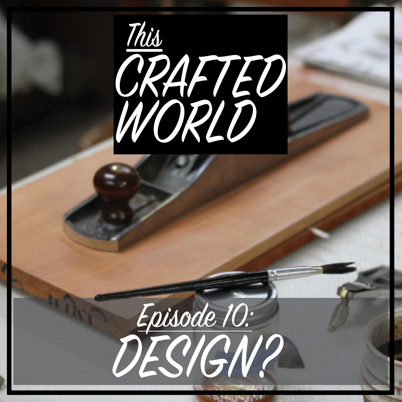 Episode 10: Design?