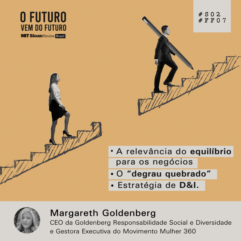 #FFS02E07 - Margareth Goldenberg: Estratégias de Diversidade&Inclusão