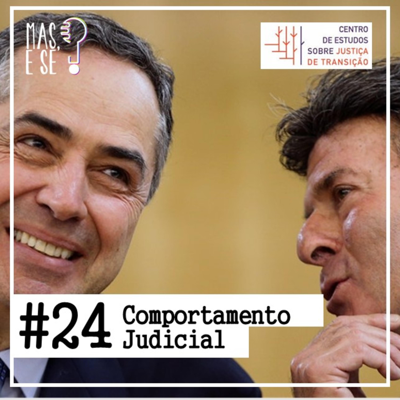 Mas e se? #24 Comportamento Judicial