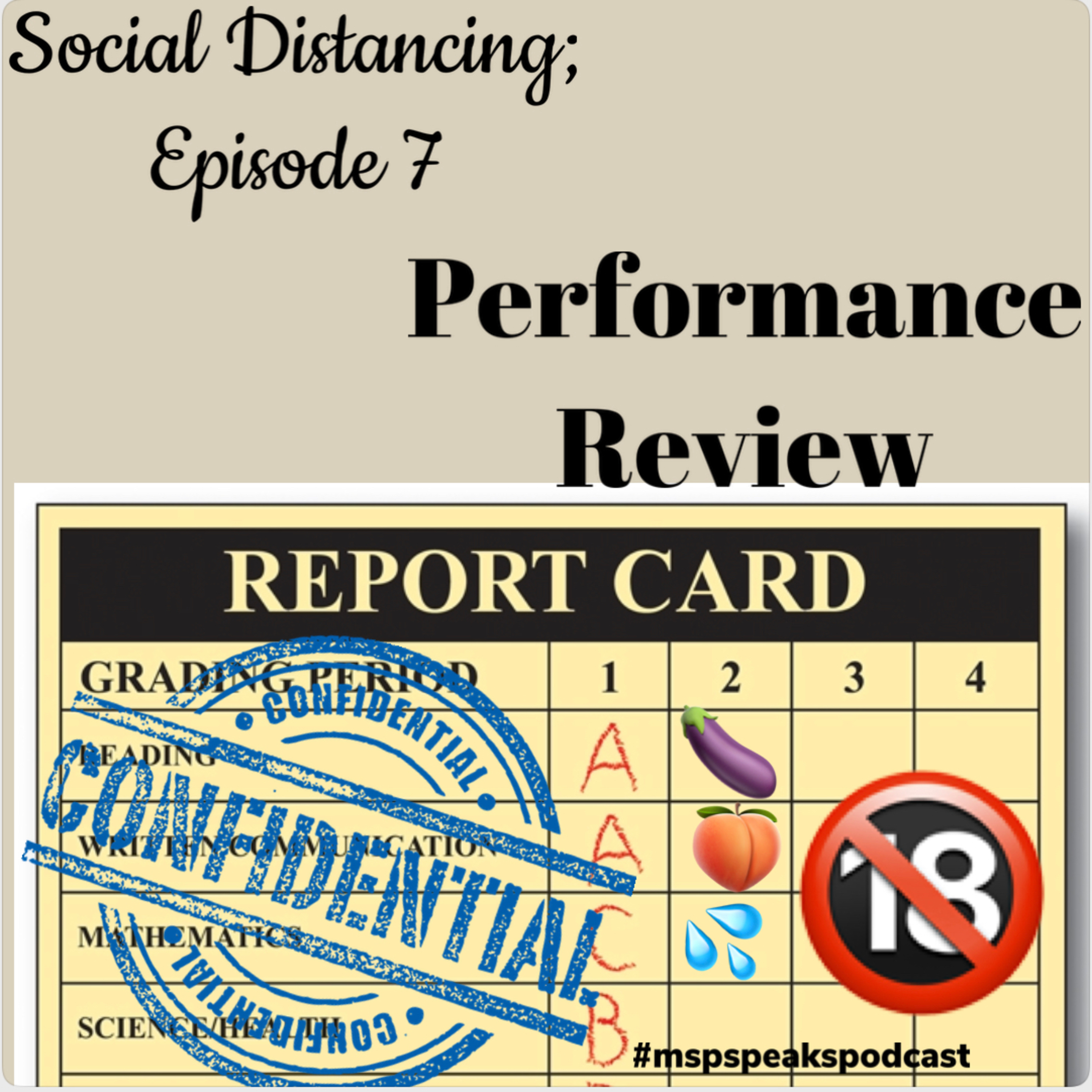 *Social Distancing; Episode 7 - Performance Review