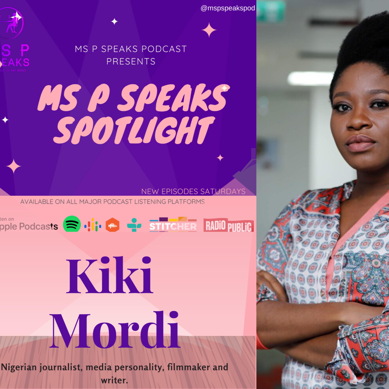 Ms P Speaks Spotlight Presents Kiki Mordi