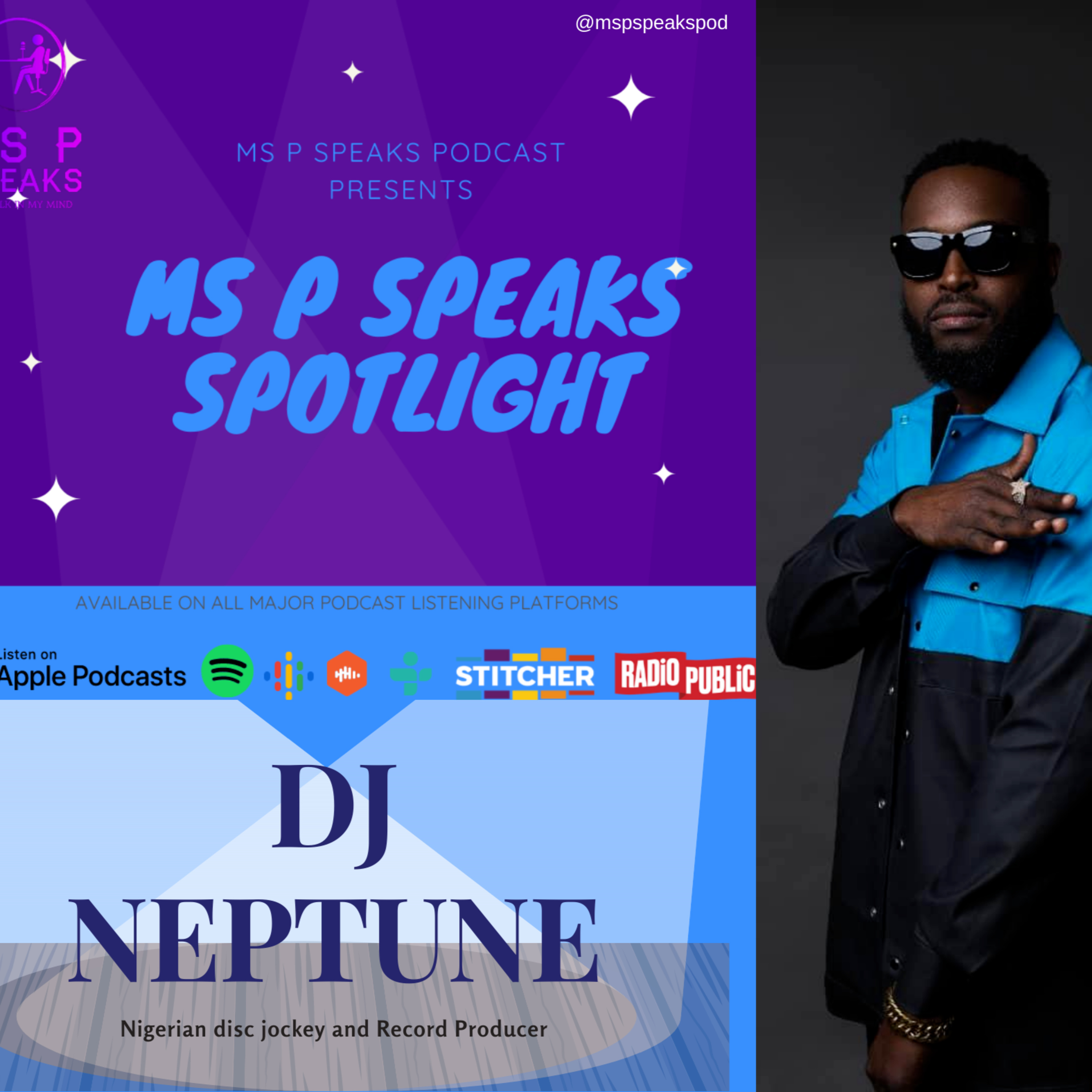 Ms P Speaks Spotlight Presents DJ Neptune