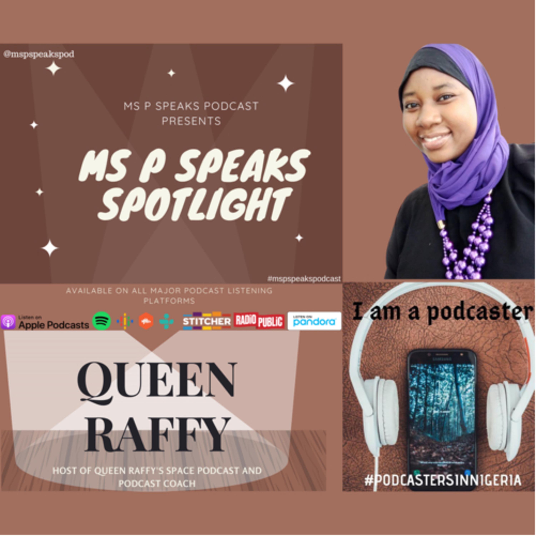 Ms P Speaks Spotlight Presents Queen Raffy