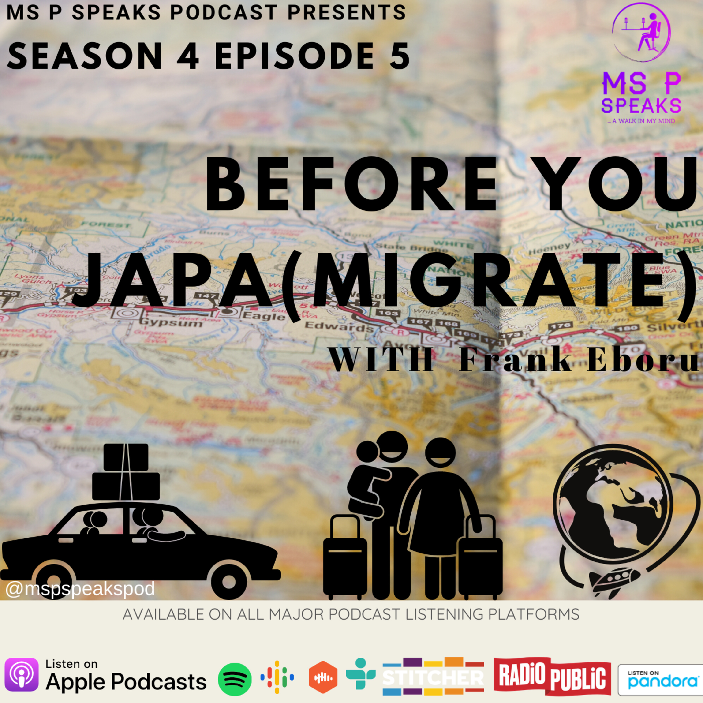 Season 4; Episode 5 - Before You Japa (Migrate) With Frank Eboru