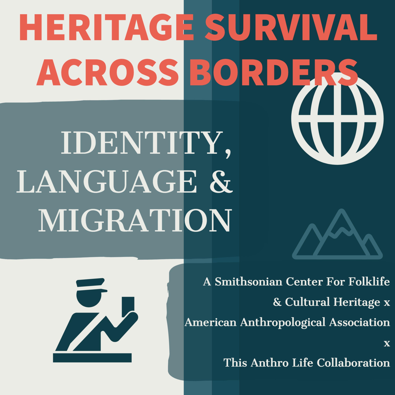 Heritage Survival Across Borders: Identity, Language and Migration
