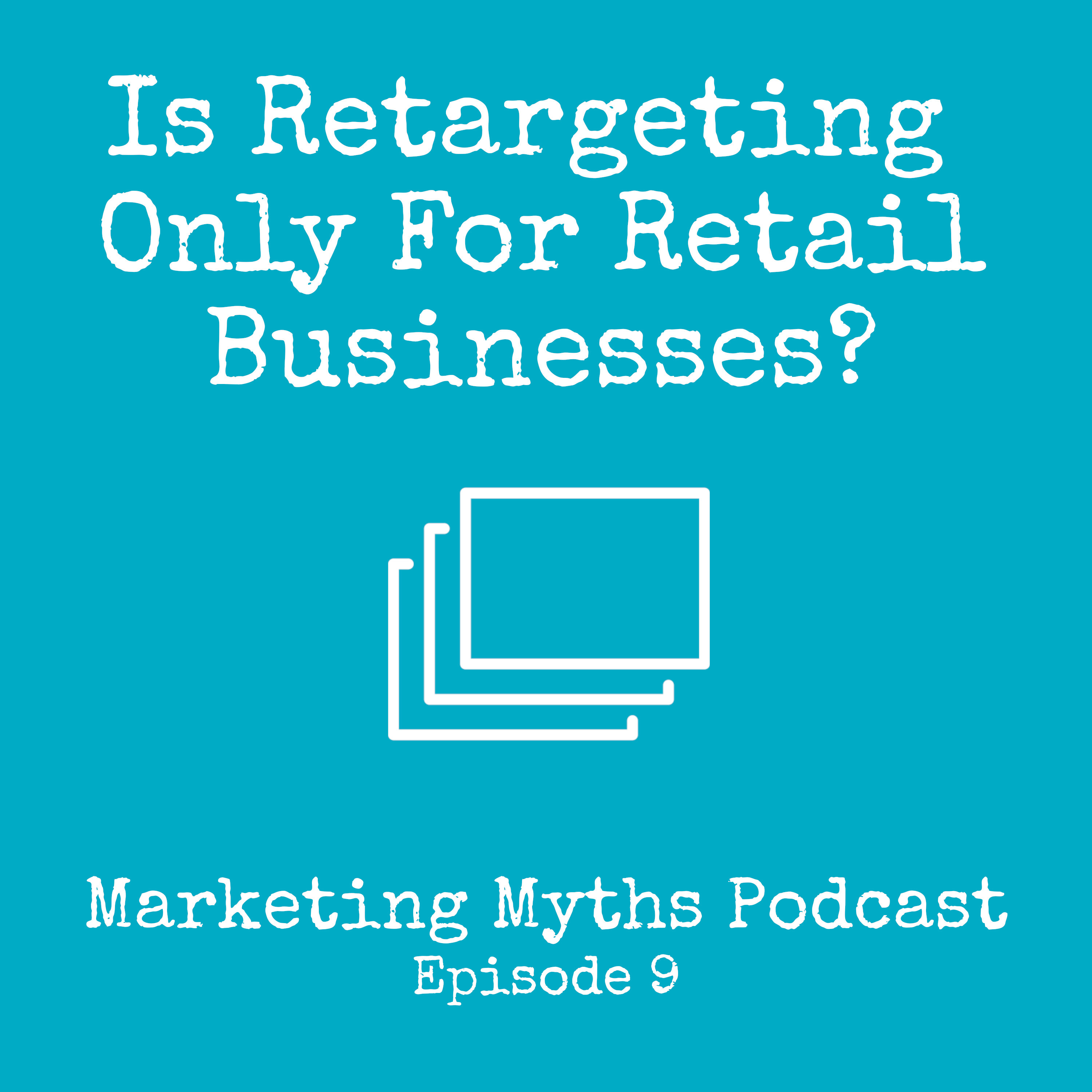 Is Retargeting Only for Retail Businesses?