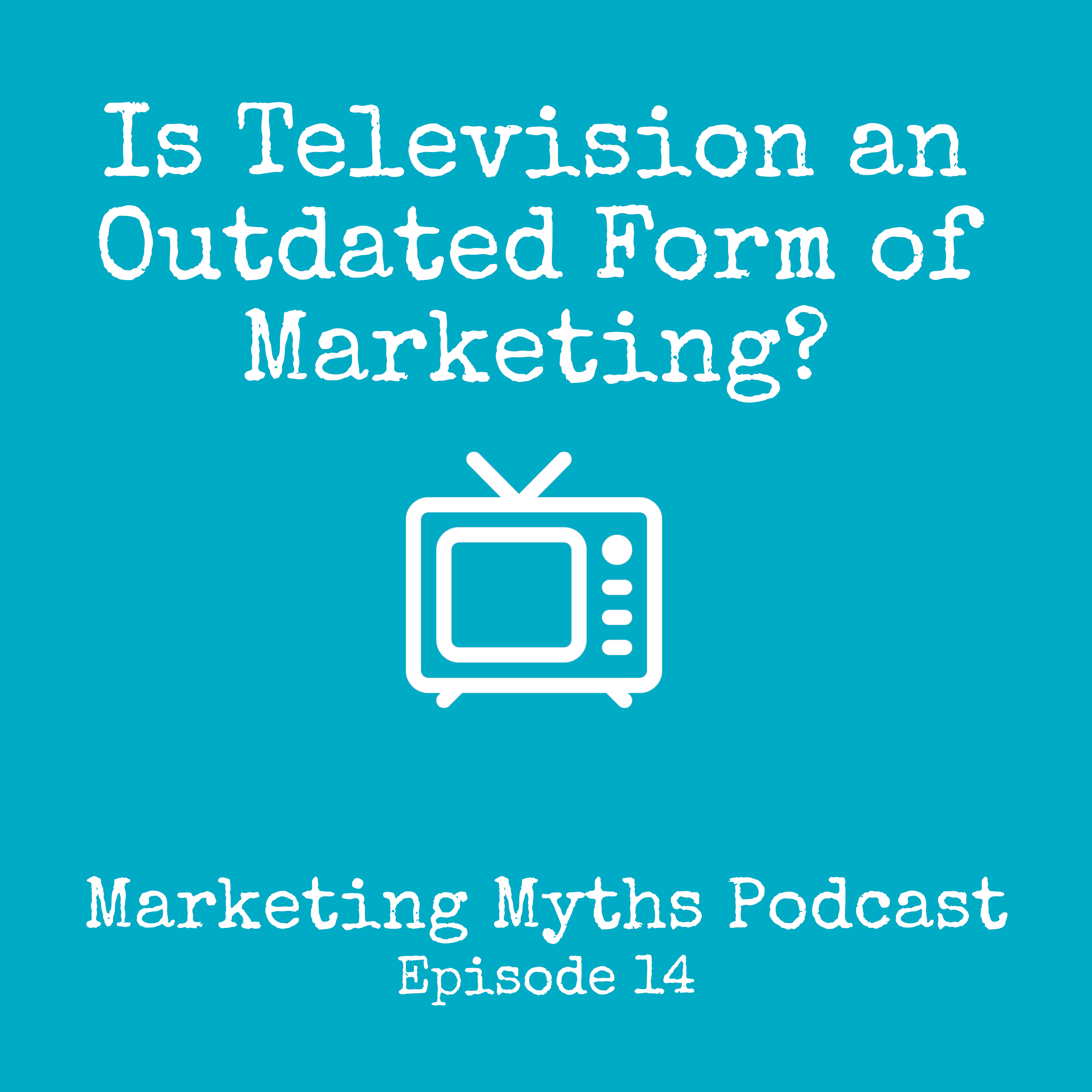 Is Television an Outdated Form of Marketing?