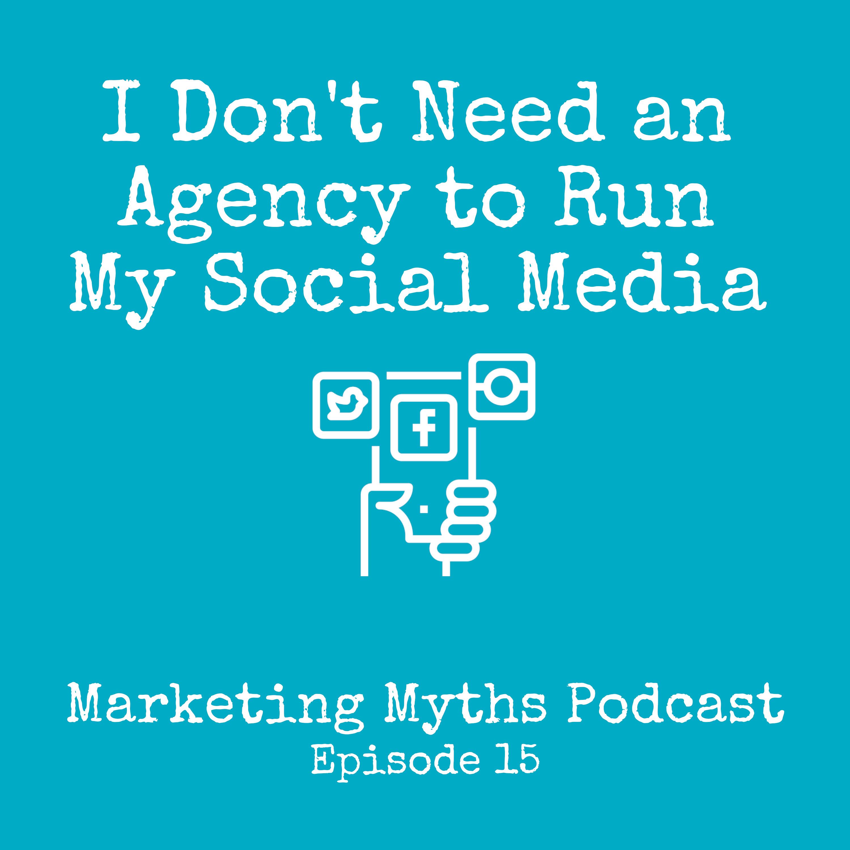I Don't Need an Agency to Run My Social Media