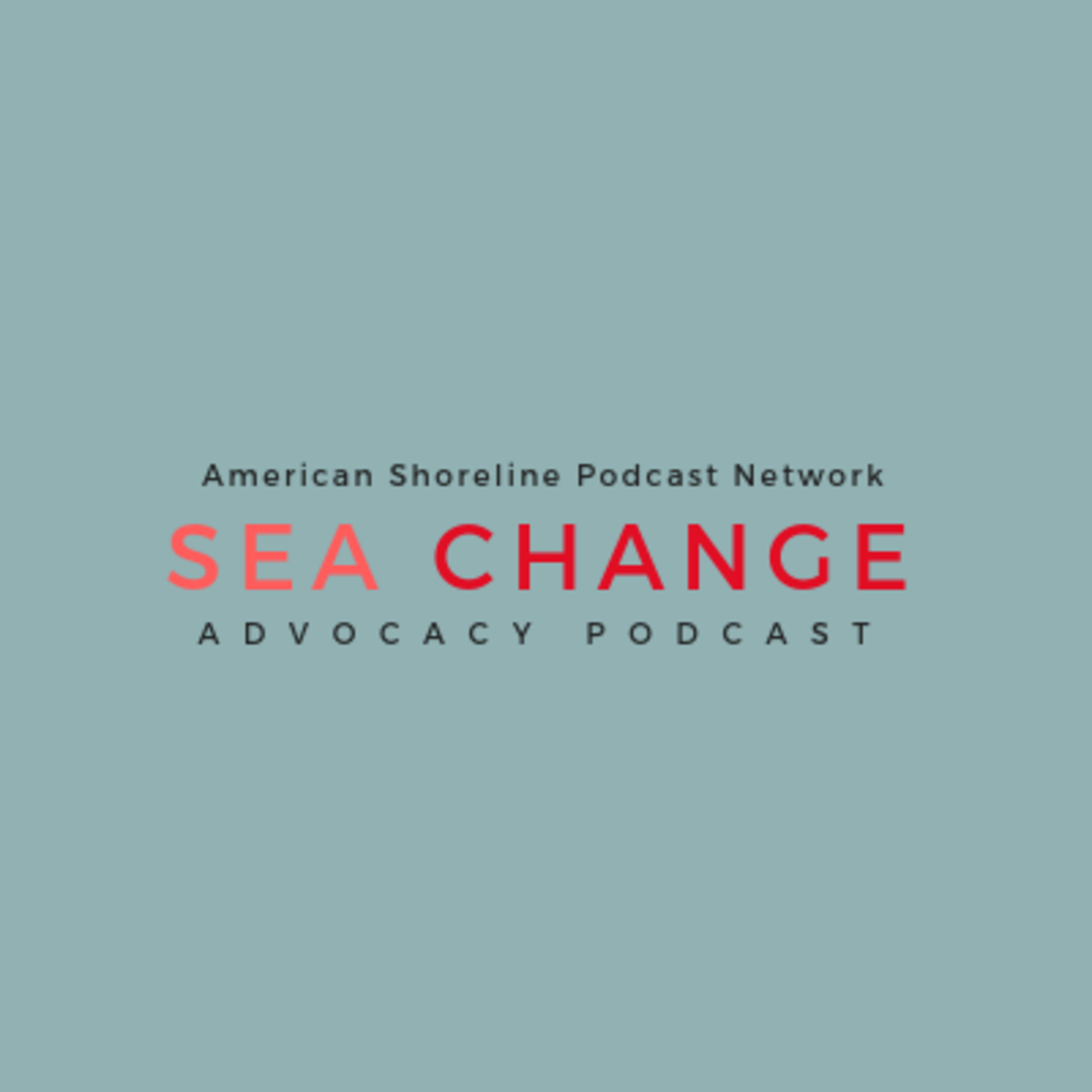 Maggie Ostdahl, Conservation Policy Manager for the National Aquarium   Sea Change