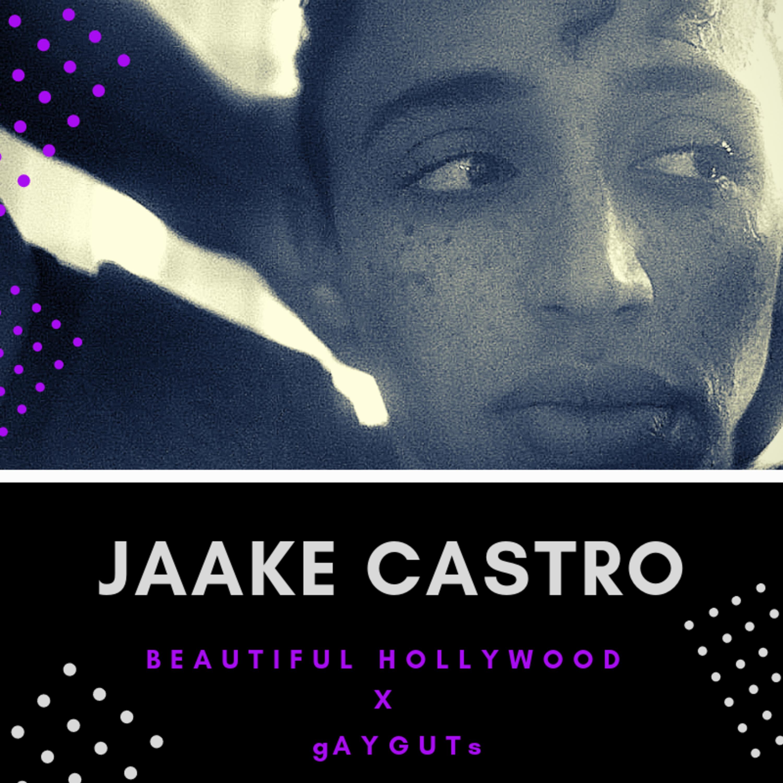 Beautiful Hollywood X gAYGUTs: Jaake Castro