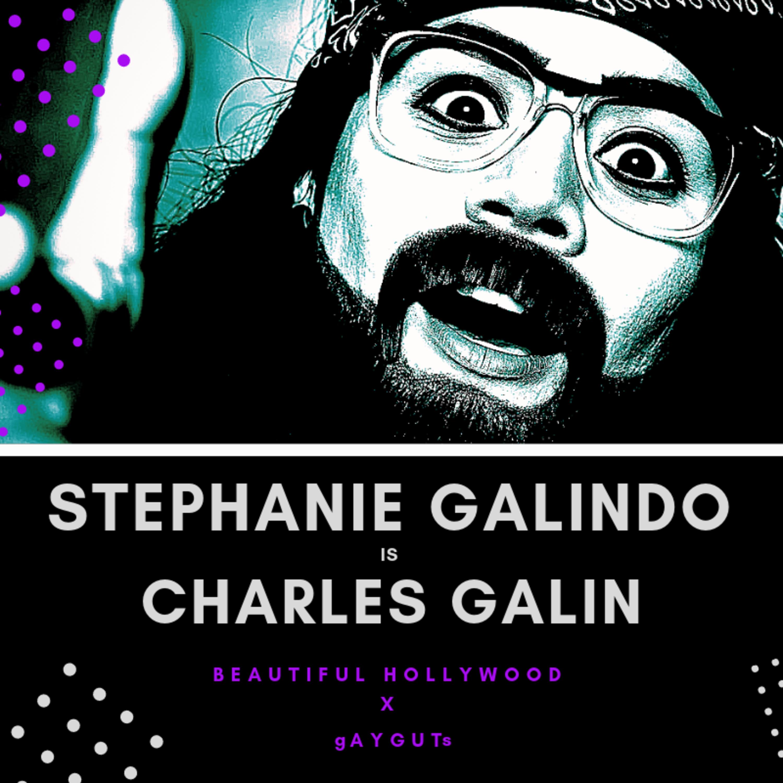 Beautiful Hollywood X Gay Guts: Drag King Stephanie Galindo is Charles Galindo