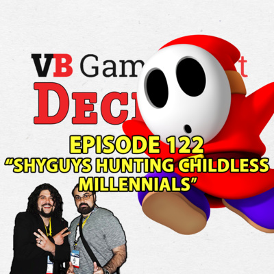 122: SHYGUYS HUNTING CHILDLESS MILLENNIALS by GamesBeat Decides • A