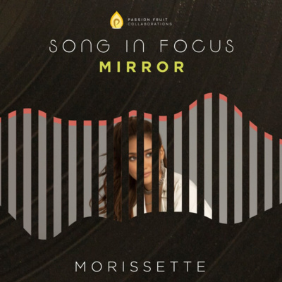 Song #25: Mirror by Morissette (The Story Behind featuring Dave Lamar)
