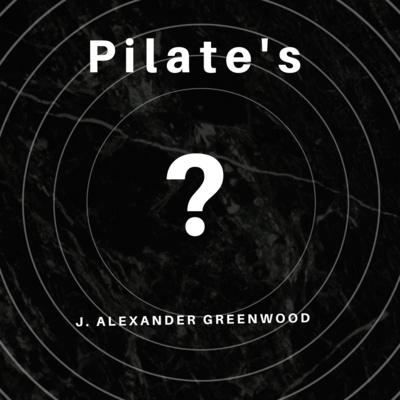 Update: The Next John Pilate Mystery