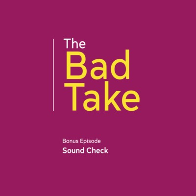 Bonus Episode: Sound Check