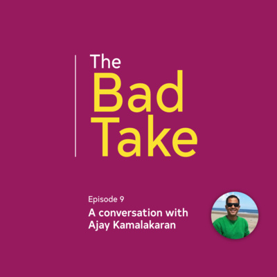 #9 A Conversation with Ajay Kamalakaran