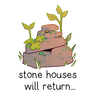 Stone Houses • A podcast on Anchor