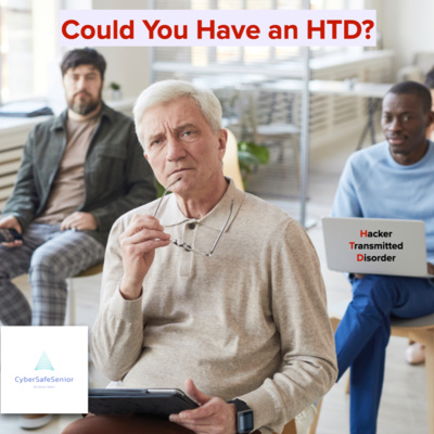 Could You Have an HTD? (Hacker Transmitted Disorder)