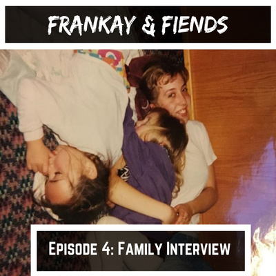 Episode 4: Family Interview
