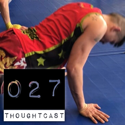 Train Like You Fight and Fight Like You Train | Thoughtcast 027