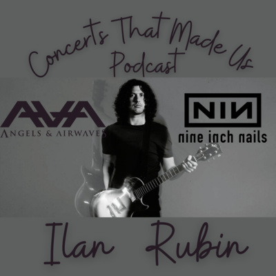Season Finale with Ilan Rubin - Nine Inch Nails - Angels and Airwaves
