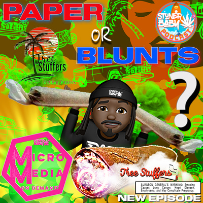 Paper or Blunts?  Brought To You By TreeStuffers 😷