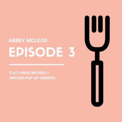 Abbey McLeod and Edibles