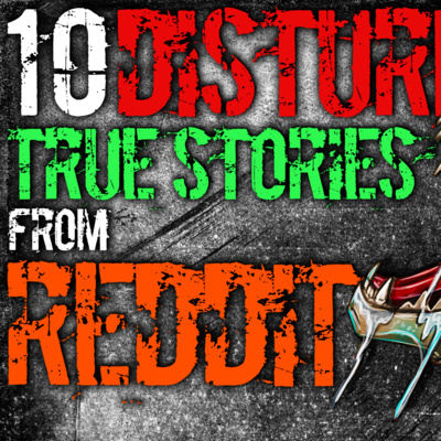10 DISTURBING Stories from Reddit | Episode 536 by Darkness Prevails