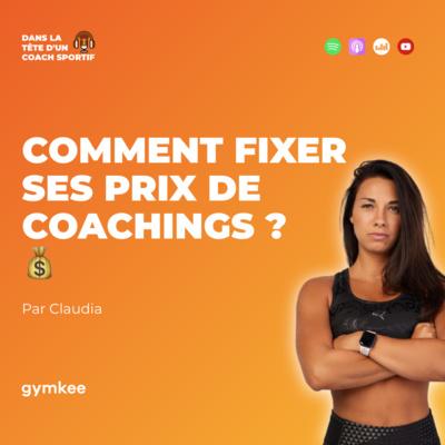 [EXTRAIT] Comment fixer un prix à ses coachings sportifs ? Par Claudia