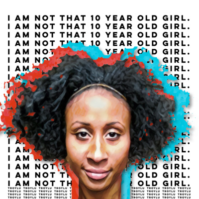 EP#2 | I AM NOT THAT 10 YEAR OLD GIRL
