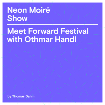 Meet Forward Festival with Othmar Handl