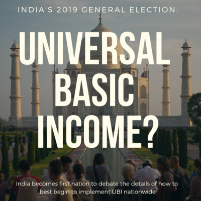Basic Income is now a dominant discussion in India's 2019 general election