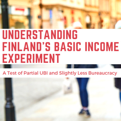 What is There to Learn From Finland's Basic Income Experiment? Did It Succeed or Fail?