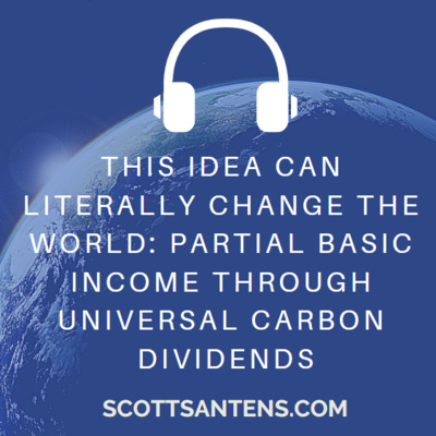 This Idea Can Literally Change the World: Partial Basic Income through Universal Carbon Dividends