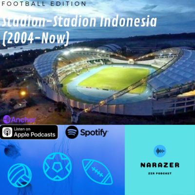 Football Edition: Stadion-Stadion di Indonesia (2004-Now)