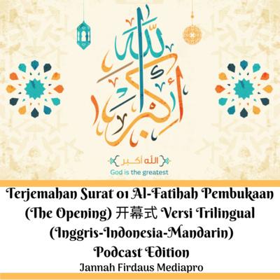 Terjemahan Surat 001 Al Fatihah Pembukaan Versi Bahasa