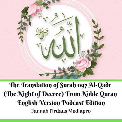 The Translation of Surah 097 Al-Qadr (The Night of Decree