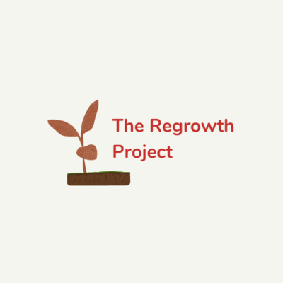 The Regrowth Project