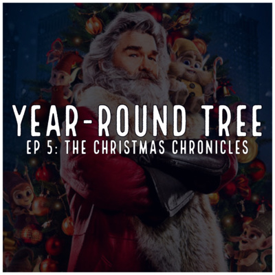 The Christmas Chronicles Poster.The Christmas Chronicles By Year Round Tree A Podcast On