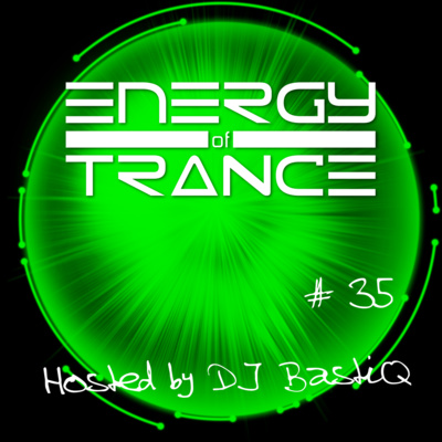 Energy of Trance - hosted by DJ BastiQ - Episode #36 by Energy of