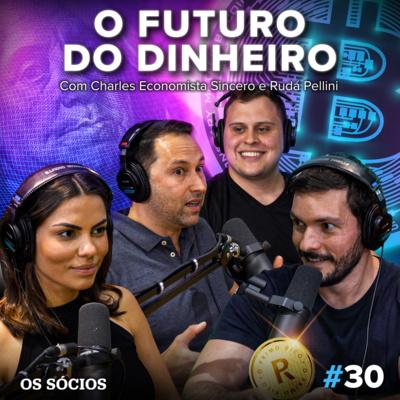 Os Sócios 30 - O Futuro do Dinheiro
