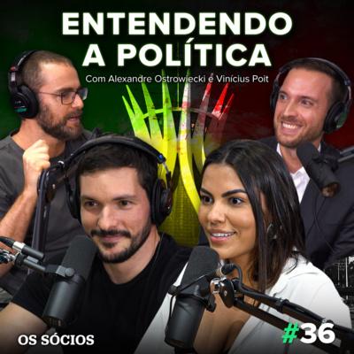 Os Sócios 36 - Entendendo a Política