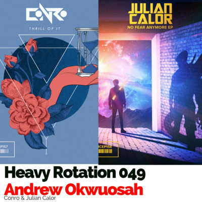 Heavy Rotation 049: Conro & Julian Calor by Heavy Rotation