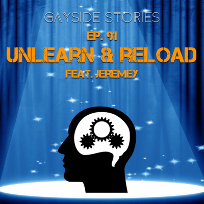 Ep  91 - Unlearn & Reload (feat  Jeremey of the Crown