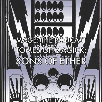 Tomes of Magick: Halls of the Arcanum by Mage: The Podcast