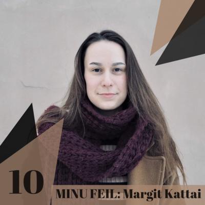 """10: """"MINU FEIL"""": MARGIT KATTAI"""