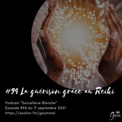 #94 La guérison grâce au Reiki