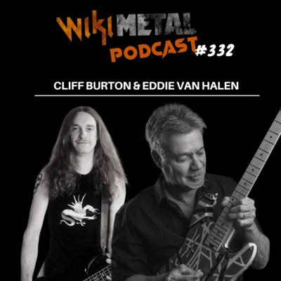 #332 | Cliff Burton & Eddie Van Halen